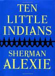 TEN LITTLE INDIANS by Sherman Alexie
