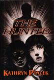 THE HUNTED by Kathryn Ptacek