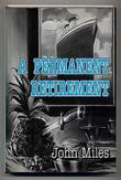 A PERMANENT RETIREMENT