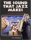 THE SOUND THAT JAZZ MAKES by Carole Boston Weatherford