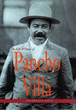 Cover art for THE LIFE AND TIMES OF PANCHO VILLA