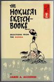 THE HOKUSAI SKETCHBOOKS by James A. Michener
