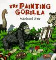 THE PAINTING GORILLA by Michael  Rex