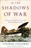 IN THE SHADOWS OF WAR by Thomas Childers