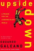 UPSIDE DOWN by Eduardo Galeano