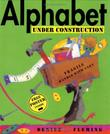 ALPHABET UNDER CONSTRUCTION by Denise Fleming