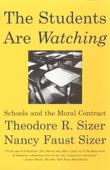 THE STUDENTS ARE WATCHING by Theodore R. Sizer
