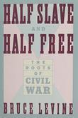 HALF SLAVE AND HALF FREE