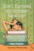 HOW I SURVIVED MY SUMMER VACATION
