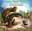 ANANSI GOES FISHING by Eric A. Kimmel