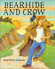 BEARHIDE AND CROW by Paul Brett Johnson