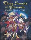 THREE SWORDS FOR GRANADA by Walter Dean Myers