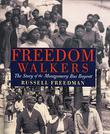 FREEDOM WALKERS by Russell Freedman