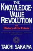 THE KNOWLEDGE-VALUE REVOLUTION by Taichi Sakaiya