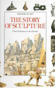 THE STORY OF SCULPTURE by Francesca Romei