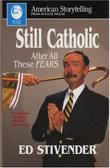 STILL CATHOLIC