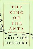 THE KING OF THE ANTS by Zbigniew Herbert
