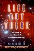 LIFE OUT THERE by Michael White