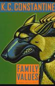 FAMILY VALUES by K.C. Constantine
