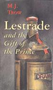LESTRADE AND THE GIFT OF THE PRINCE by M.J. Trow