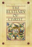 THE BESTIARY OF CHRIST by Louis Charbonneau-Lassay