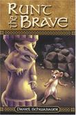 RUNT THE BRAVE by Daniel Schwabauer