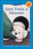 SAM FINDS A MONSTER by Mary Labatt