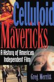 CELLULOID MAVERICKS by Greg Merritt