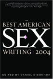 THE BEST AMERICAN SEX WRITING 2004 by Dan Savage