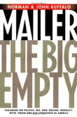 THE BIG EMPTY by Norman Mailer