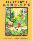 ELLIOT FRY'S GOOD-BYE by Larry Dane Brimner