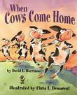 WHEN COWS COME HOME by David L. Harrison