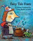 FAIRY TALE FEASTS by Jane Yolen