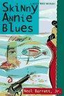 SKINNY ANNIE BLUES