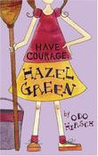 HAVE COURAGE, HAZEL GREEN by Odo Hirsch