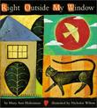 RIGHT OUTSIDE MY WINDOW by Mary Ann Hoberman