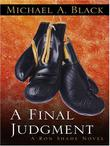 A FINAL JUDGMENT by Michael A. Black