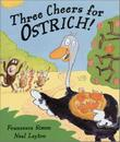 THREE CHEERS FOR OSTRICH