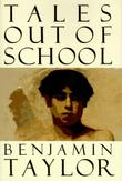 TALES OUT OF SCHOOL by Benjamin Taylor