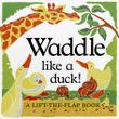 WADDLE LIKE A DUCK!