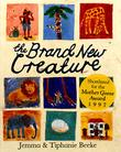 THE BRAND NEW CREATURE by Jemma Beeke