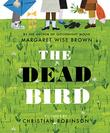 THE DEAD BIRD by Margaret Wise Brown