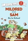 MILDRED AND SAM GO TO SCHOOL