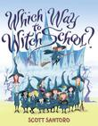 WHICH WAY TO WITCH SCHOOL? by Scott Santoro