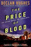 THE PRICE OF BLOOD by Declan Hughes