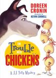 THE TROUBLE WITH CHICKENS by Doreen Cronin