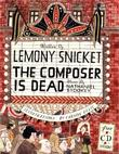 THE COMPOSER IS DEAD by Lemony Snicket