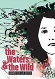 THE WATERS AND THE WILD by Francesca Lia Block