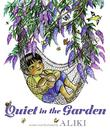 QUIET IN THE GARDEN by Aliki