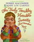 THE TRULY TERRIBLY HORRIBLE SWEATER...THAT GRANDMA KNIT